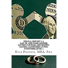 Special Report #4: Gay, Bi, and Same Gender Loving Couples and Money: Dating, Courtship, Living Together, Level 1 (Special Reports by Kyle Phoenix)