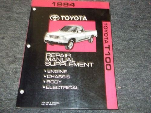 Toyota Truck Service Manual (1994 Toyota T100 TRUCK T 100 Service Shop Repair Manual SUPPLEMENT OEM FACTORY)