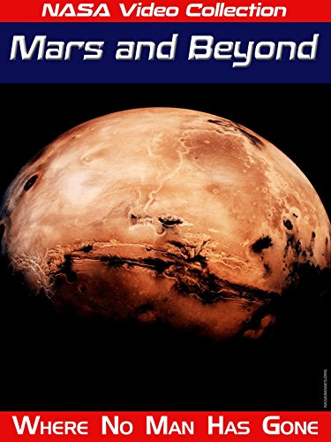 nasa-video-collection-mars-and-beyond-where-no-man-has-gone