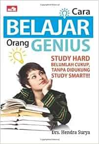 Cara Belajar Orang Genius (Indonesian Edition): Hendra Surya