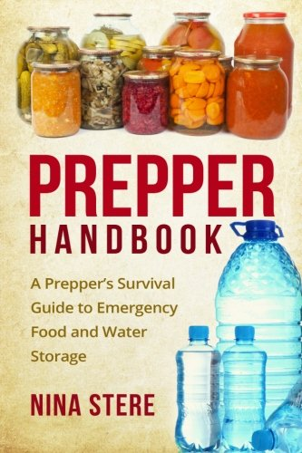 Prepper Handbook: A Prepper's Survival Guide to Emergency Food and Water Storage