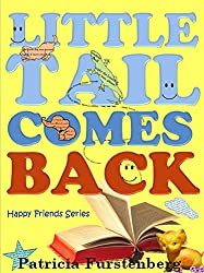 Little Tail Comes Back: Happy Friends Series Book 12