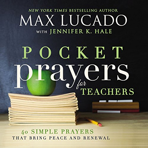 Pocket Prayers for Teachers 40 Simple Prayers That Bring Peace and Renewal [Lucado, Max] (Tapa Dura)