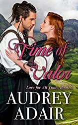 Time of Valor: A Scottish Time Travel Romance (Love for All Times Book 2)