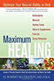 img - for Maximum Healing: Optimize Your Natural Ability to Heal Paperback September 21, 2010 book / textbook / text book