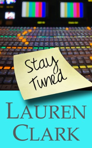 """<strong>Kindle Nation Daily Bargain Book Alert: What happens when a #1 news team becomes the top story instead of reporting it? Why Wait for """"Film at Eleven"""" When You Can Download Lauren Clark's <em>STAY TUNED</em> -- 11 Straight Rave Reviews! -- Now for Just 99 Cents?</strong>"""