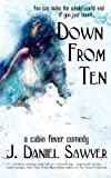 Down from Ten, J. Sawyer, 1468132768