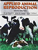 Applied Animal Reproduction, Bearden, H. Joe and Fuquay, John W., 0131128310