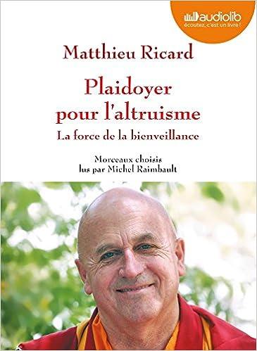 Plaidoyer Pour L Altruisme La Force De La Bienveillance