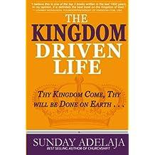 The Kingdom Driven Life
