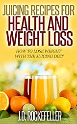 Juicing Recipes for Health and Weight Loss: How to Lose Weight with the Juicing Diet (Healthy Diets) (English Edition)
