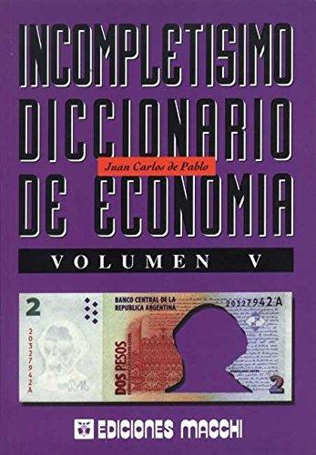 Incompletisimo Diccionario de Economia - Vol V (Spanish Edition) pdf
