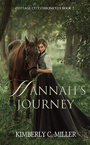 Hannah's Journey (Cottage City Chronicles Book 2) by [Miller, Kimberly C.]