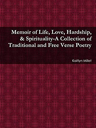 Memoir of Life, Love, Hardship, & Spirituality