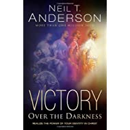 Victory Over the Darkness: Realizing the Power of Your Identity in Christ