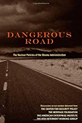 Dangerous Road: The Nuclear Policies of the Obama Administration