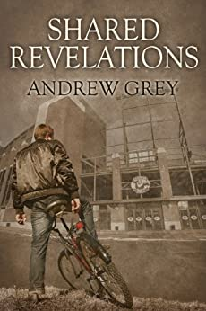 Shared Revelations by [Grey, Andrew]
