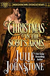 Christmas in the Scot's Arms (Highlander Vows: Entangled Hearts Book 3)