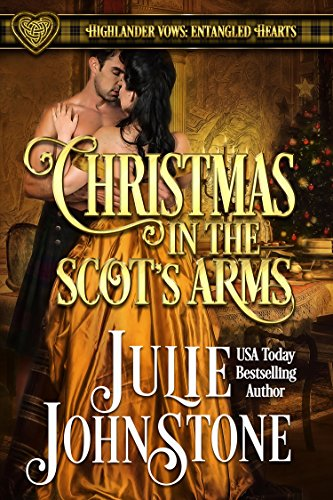 Christmas in the Scot's Arms (Highlander Vows: Entangled Hearts Book 3) by [Johnstone, Julie]