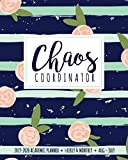Chaos Coordinator 2019-2020 Academic Planner Weekly And Monthly Aug-Jul: A Navy Floral Academic Calendar Planner For the 2019-2020 School Year by Printed Bliss Planners