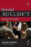 Beyond Bullshit: Straight-Talk at Work