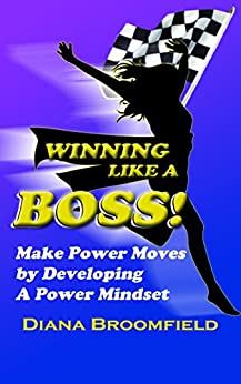 Winning Like A Boss!: Make Power Moves by Developing A Power Mindset by [Broomfield, Diana]