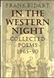 In the Western Night, Frank Bidart, 0374176604