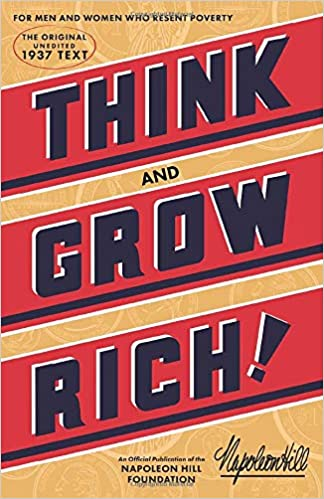 Think and Grow Rich: The Original, an Official Publication of the Napoleon Hill Foundation: Amazon.co.uk: Hill, Napoleon: 9781937879501: Books