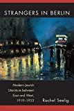 img - for Strangers in Berlin: Modern Jewish Literature between East and West, 1919 1933 (Michigan Studies in Comparative Jewish Cultures) book / textbook / text book