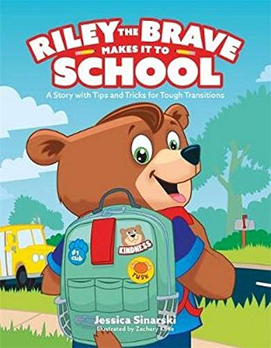 Riley the Brave Makes It to School: A Story with Tips and Tricks for Tough  Transitions: Sinarski, Jessica, Kline, Zachary: 9781787755185: Amazon.com:  Books