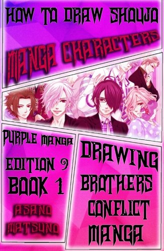 How to Draw Shoujo Manga Characters : Purple Manga Edition 9 (Book 1): How to Draw Shojo Manga Boys & Anime Girls Step by Step (Drawing Brothers Conflict Shojo Japanese Manga) (Volume 1)