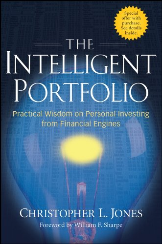 [D.O.W.N.L.O.A.D] The Intelligent Portfolio: Practical Wisdom on Personal Investing from Financial Engines<br />TXT