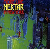 More Live in New York by Nektar (2006-10-23)