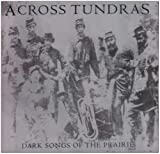 Dark Songs of the Prairie by Across Tundras