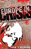 Europe in Crisis, Iván Berend, 0415637244