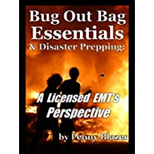 Bug Out Bag: (& How Do You Prep To Be a Prepper?) - A Licensed EMT's Perspective