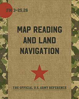 The Official US Army Map Reading And Land Navigation Handbook - Us army map reading