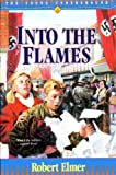 Front cover for the book Into the Flames by Robert Elmer