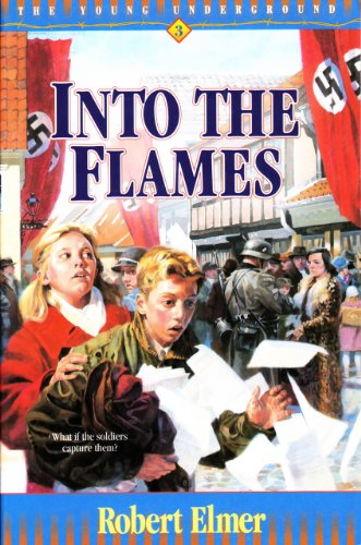 Into the Flames (Young Underground Book 3) by [Elmer, Robert]