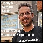Today's Authors Series: Ari Weinzweig, Founder of Zingerman's | Ari Weinzweig