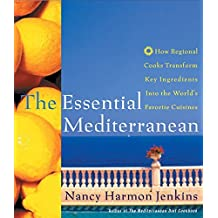 The Essential Mediterranean: How Regional Cooks Transform Key Ingredients into the World's Favorite Cuisines by Nancy Harmon Jenkins (2003-03-18)
