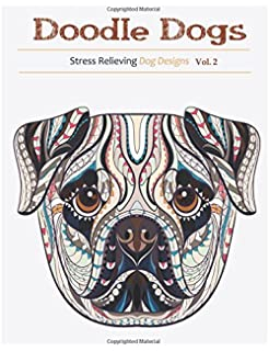 2 Doodle Dogs Adult Coloring Books Featuring Over 30 Stress Relieving Designs