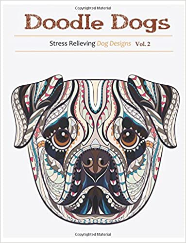 Doodle Dogs: Adult Coloring Books Featuring Over 30 Stress Relieving Dogs Designs: 2