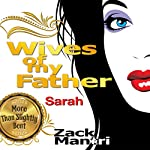 Wives of My Father: Sarah | Zack Mantri