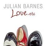 Love, etc | Julian Barnes