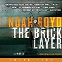 The Bricklayer: A Novel Audiobook by Noah Boyd Narrated by Michael McConnohie
