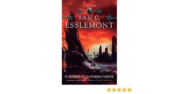 El regreso de la guardia carmesí (Malaz nº 2) eBook: Ian C. Esslemont, Marta García Martínez: Amazon.es: Tienda Kindle