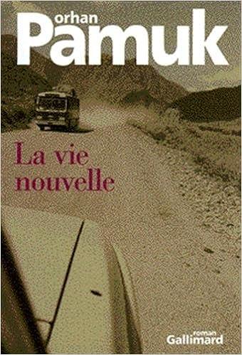 Orhan Pamuk - La Vie nouvelle sur Bookys