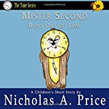 Mister Second Runs Out of Time: The Time Series Book 3