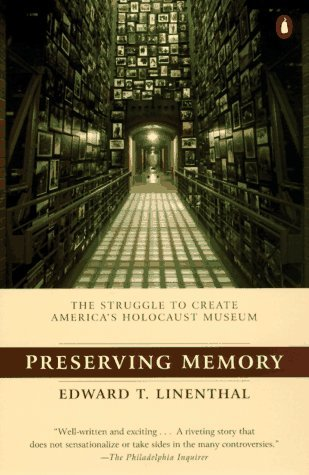 Preserving Memory: The Making of the United States Holocaust Memorial Museum by Edward T. Linenthal - Shopping Mall Memorial